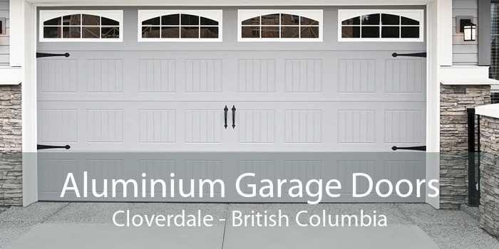 Aluminium Garage Doors Cloverdale - British Columbia