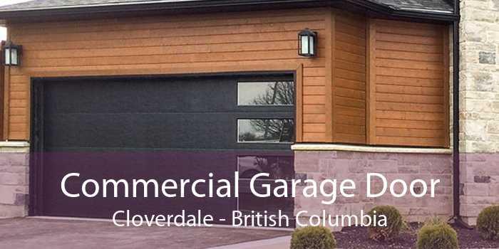 Commercial Garage Door Cloverdale - British Columbia