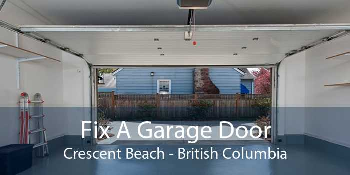Fix A Garage Door Crescent Beach - British Columbia