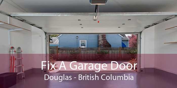Fix A Garage Door Douglas - British Columbia