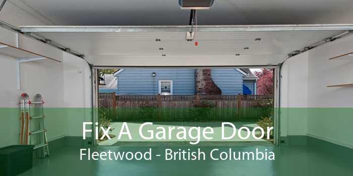 Fix A Garage Door Fleetwood - British Columbia