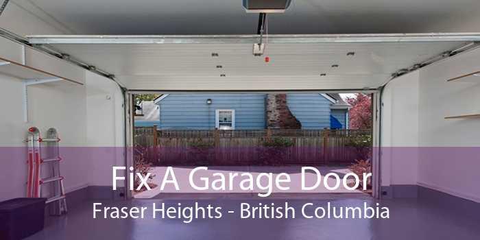 Fix A Garage Door Fraser Heights - British Columbia
