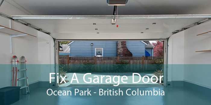 Fix A Garage Door Ocean Park - British Columbia