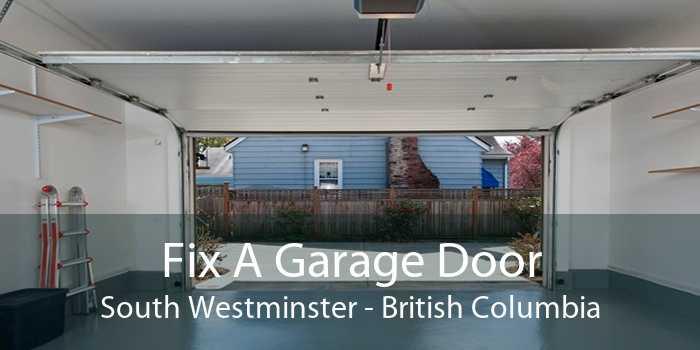 Fix A Garage Door South Westminster - British Columbia
