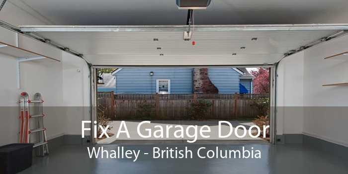 Fix A Garage Door Whalley - British Columbia