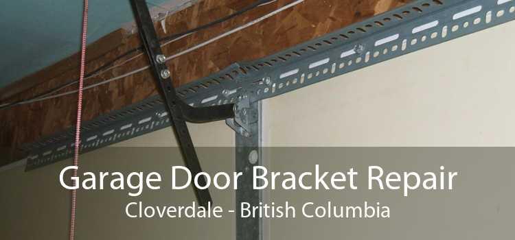 Garage Door Bracket Repair Cloverdale - British Columbia