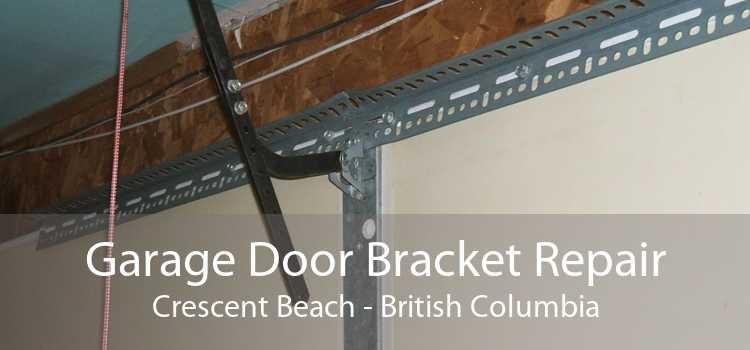 Garage Door Bracket Repair Crescent Beach - British Columbia