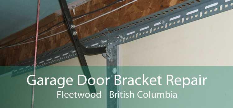 Garage Door Bracket Repair Fleetwood - British Columbia