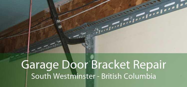 Garage Door Bracket Repair South Westminster - British Columbia