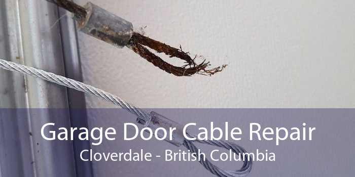 Garage Door Cable Repair Cloverdale - British Columbia