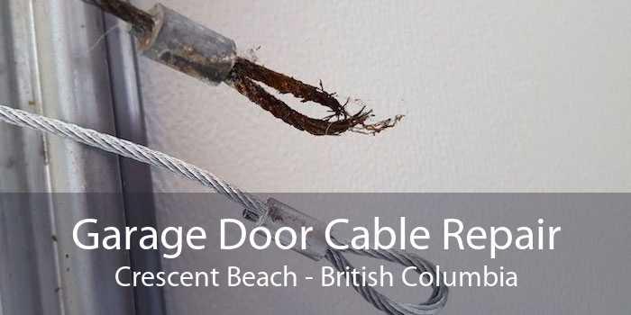 Garage Door Cable Repair Crescent Beach - British Columbia