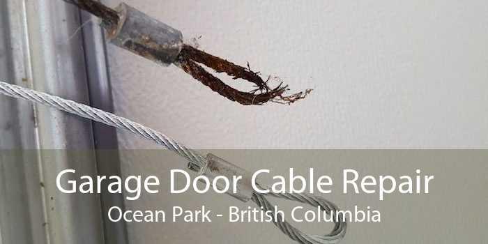 Garage Door Cable Repair Ocean Park - British Columbia