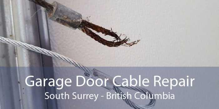 Garage Door Cable Repair South Surrey - British Columbia