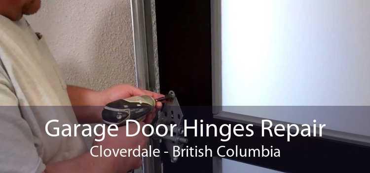 Garage Door Hinges Repair Cloverdale - British Columbia
