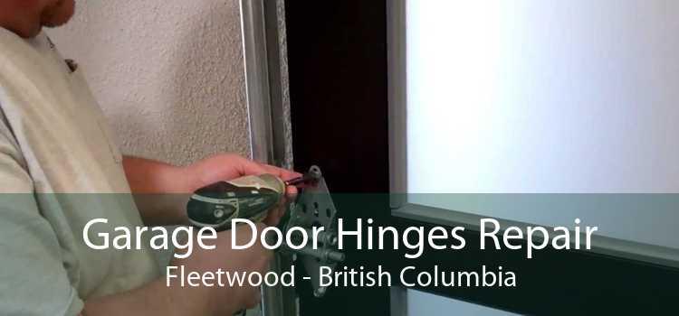 Garage Door Hinges Repair Fleetwood - British Columbia