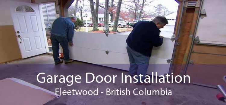 Garage Door Installation Fleetwood - British Columbia