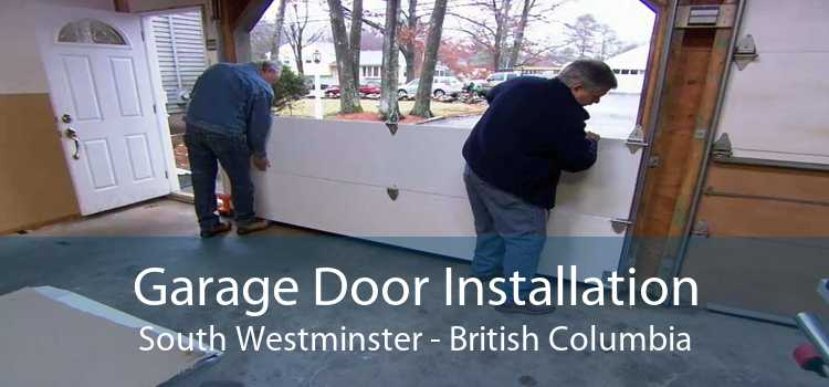 Garage Door Installation South Westminster - British Columbia