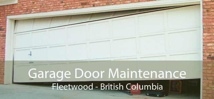 Garage Door Maintenance Fleetwood - British Columbia