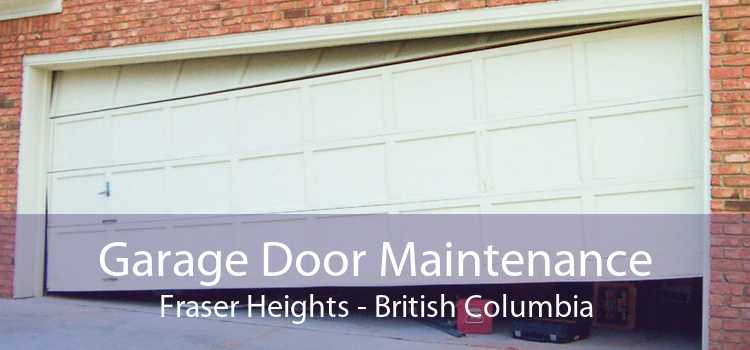 Garage Door Maintenance Fraser Heights - British Columbia