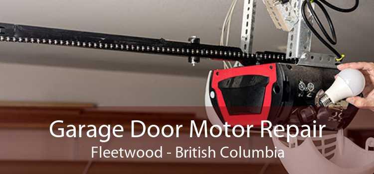 Garage Door Motor Repair Fleetwood - British Columbia