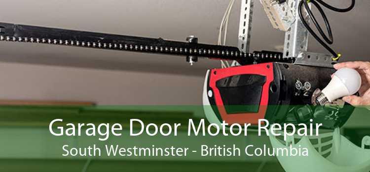 Garage Door Motor Repair South Westminster - British Columbia