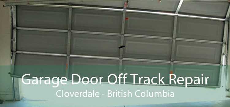Garage Door Off Track Repair Cloverdale - British Columbia