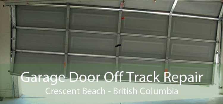Garage Door Off Track Repair Crescent Beach - British Columbia