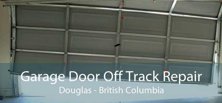 Garage Door Off Track Repair Douglas - British Columbia