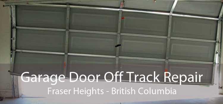 Garage Door Off Track Repair Fraser Heights - British Columbia