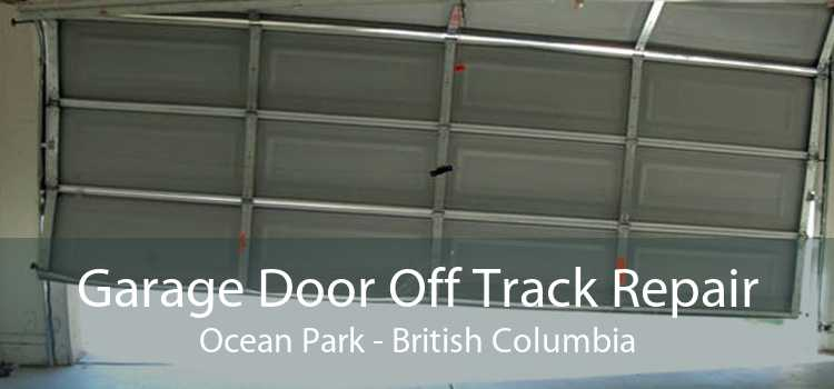 Garage Door Off Track Repair Ocean Park - British Columbia