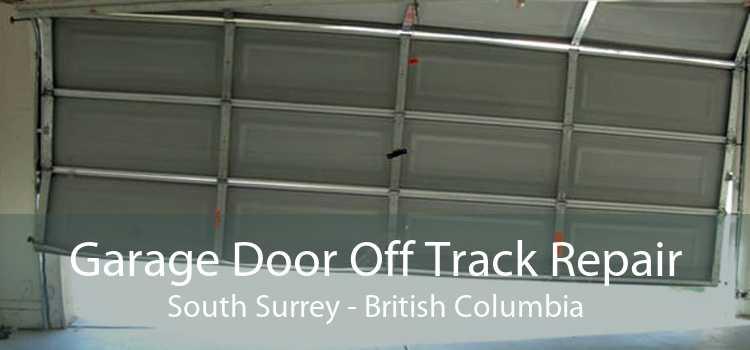 Garage Door Off Track Repair South Surrey - British Columbia