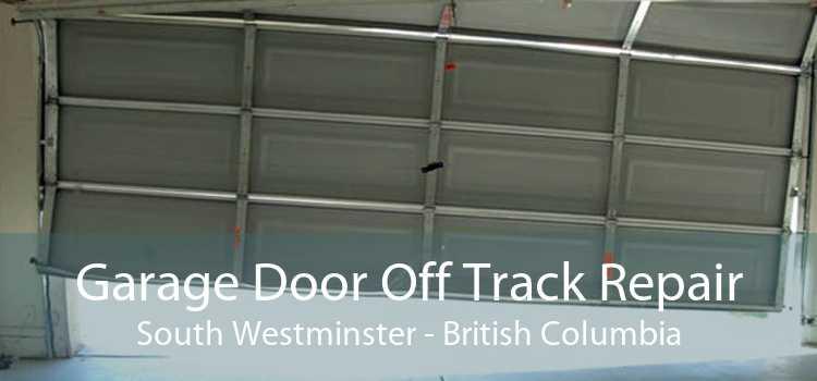Garage Door Off Track Repair South Westminster - British Columbia