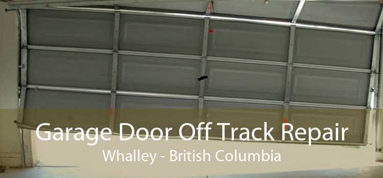 Garage Door Off Track Repair Whalley - British Columbia