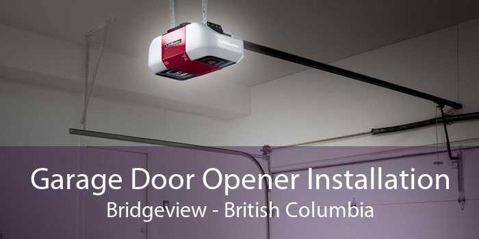 Garage Door Opener Installation Bridgeview - British Columbia