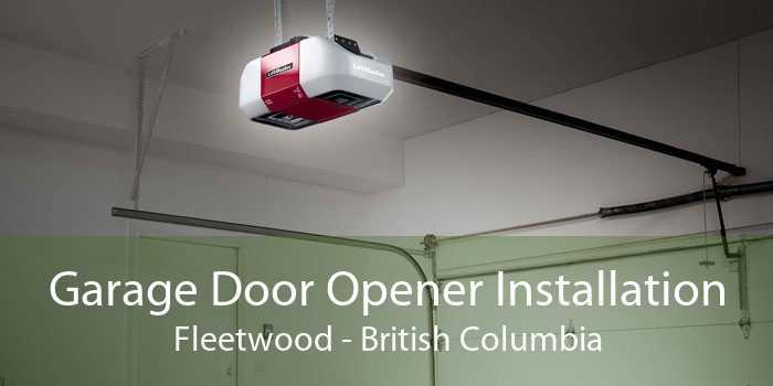 Garage Door Opener Installation Fleetwood - British Columbia