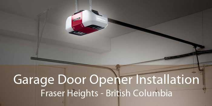 Garage Door Opener Installation Fraser Heights - British Columbia