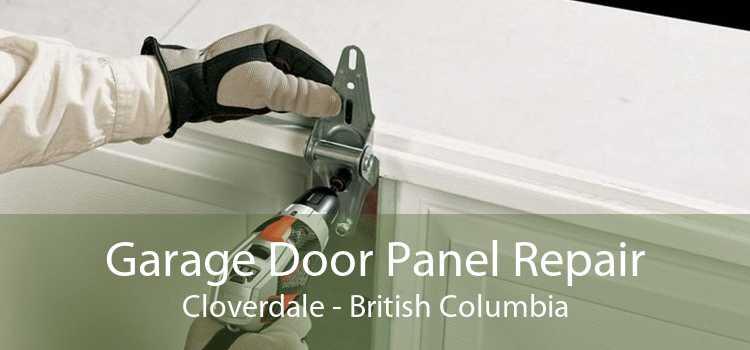 Garage Door Panel Repair Cloverdale - British Columbia