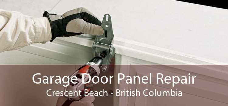 Garage Door Panel Repair Crescent Beach - British Columbia