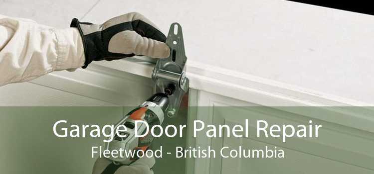 Garage Door Panel Repair Fleetwood - British Columbia