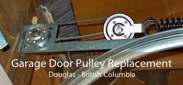 Garage Door Pulley Replacement Douglas - British Columbia