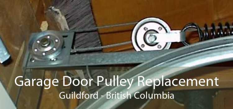 Garage Door Pulley Replacement Guildford - British Columbia
