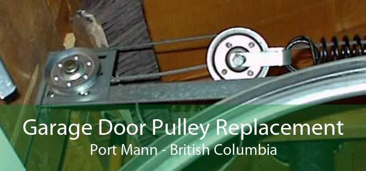 Garage Door Pulley Replacement Port Mann - British Columbia
