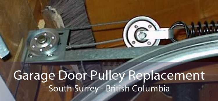 Garage Door Pulley Replacement South Surrey - British Columbia