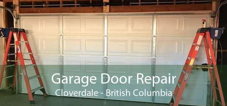Garage Door Repair Cloverdale - British Columbia