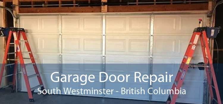 Garage Door Repair South Westminster - British Columbia
