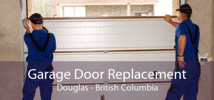 Garage Door Replacement Douglas - British Columbia