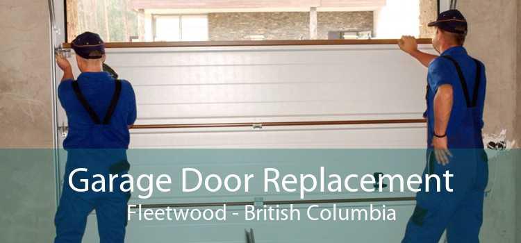 Garage Door Replacement Fleetwood - British Columbia