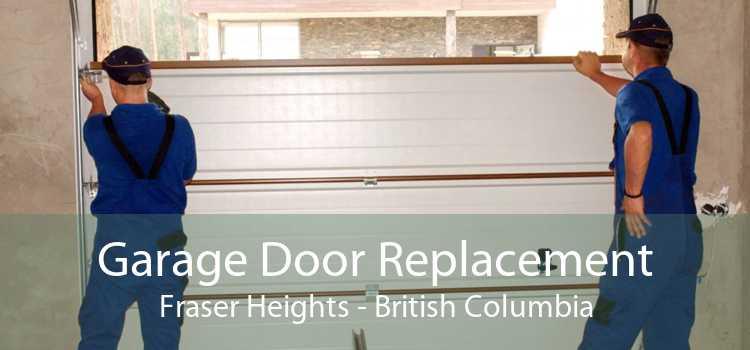 Garage Door Replacement Fraser Heights - British Columbia