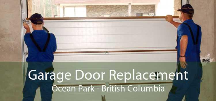 Garage Door Replacement Ocean Park - British Columbia