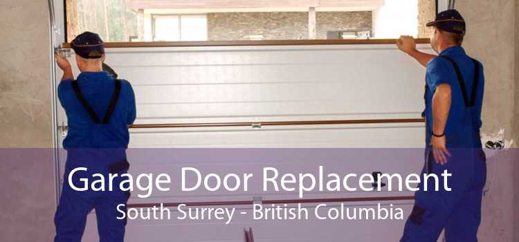 Garage Door Replacement South Surrey - British Columbia